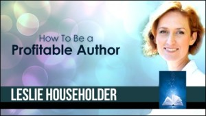 Leslie-Householder_how-to-be-a-profitable-author-